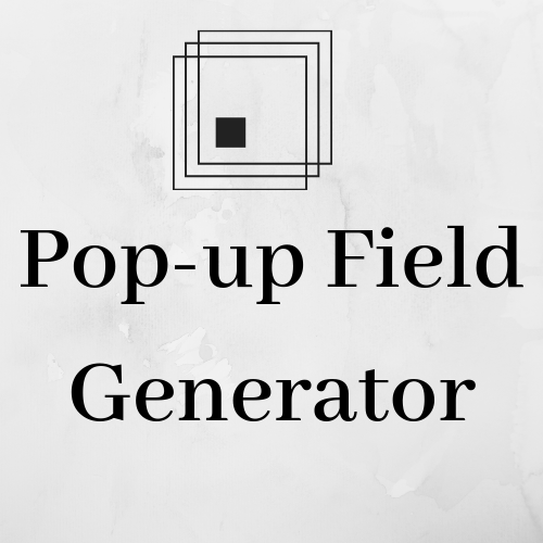 Pop-up Field Generator